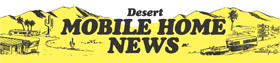 Desert Mobile Home News